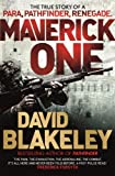 Maverick One: The True Story of a Para, Pathfinder, Renegade (English Edition) 画像