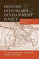 History, Historians and Development Policy: A Necessary Dialogue
