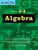 Algebra Grades 6-8 (Kumon Math Workbooks)
