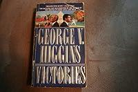 George V. Higgins Victories