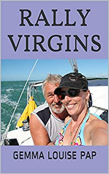 Rally Virgins: A true life story of our first sailing adventure by [Pap, Gemma Louise]