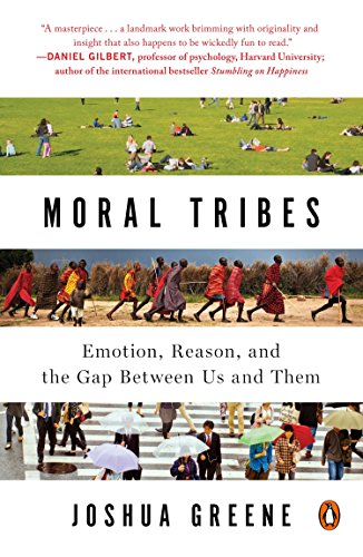 Download Moral Tribes: Emotion, Reason, and the Gap Between Us and Them 0143126059