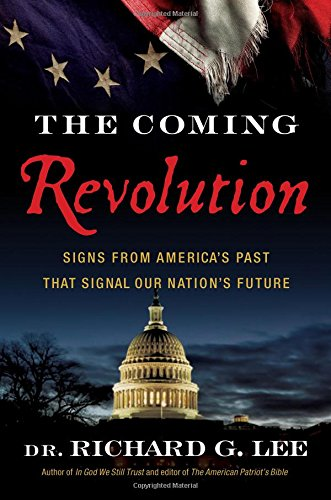 Download The Coming Revolution: Signs from America's Past That Signal Our Nation's Future 0849948290