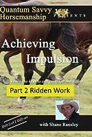 Impulsion - Part 2 Ridden Work (Horse Training)【DVD】 [並行輸入品]