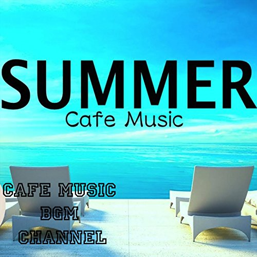 SUMMER Cafe Music