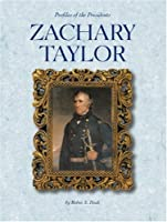 Zachary Taylor (Profiles of the Presidents)