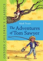 The Adventures of Tom Sawyer (Oxford Children's Classics)