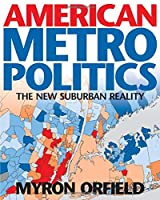 American Metropolitics: The New Suburban Reality