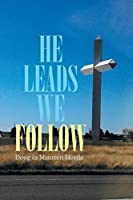 He Leads . . . We Follow