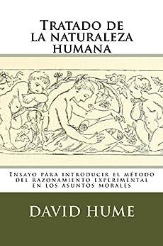 [Hume, David]のTratado de la naturaleza humana: Ensayo para introducir el método del razonamiento experimental en los asuntos morales (Spanish Edition)