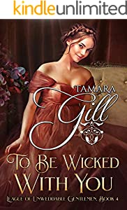 To Be Wicked With You (League of Unweddable Gentlemen Book 4) (English Edition)