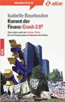 Kommt der Finanz-Crash 2.0?: Zehn Jahre nach der Lehman Pleite: Fuer ein Finanzsystem im Interesse der Vielen