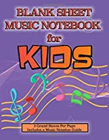 Blank Sheet Music Notebook for Kids: Notation Paper For Composing For Kids with Wide Staves