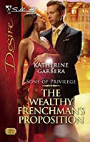 The Wealthy Frenchman's Proposition (Harlequin Desire)