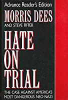 Hate on Trial: The Case Against America's Most Dangerous Neo-Nazi
