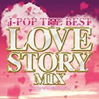 J-POP THE BEST LOVE STORY MIX