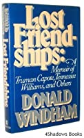 Lost Friendships: A Memoir of Truman Capote, Tennessee Williams, and Others