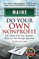 Maine Do Your Own Nonprofit: The ONLY GPS You Need for 501(c)(3) Tax Exempt Approval (Volume 19) [並行輸入品]