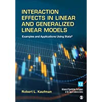 Interaction Effects in Linear and Generalized Linear Models: Examples and Applications Using Stata (Advanced Quantitative Techniques in the Social Sciences)