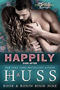 Happily Ever After (Rook & Ronin Book 9) by [Huss, JA]