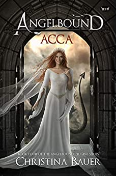 Acca (Angelbound Origins Book 4) by [Bauer, Christina]