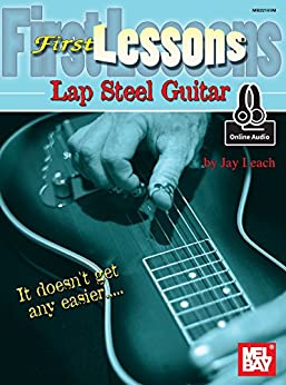 [Leach, Jay]のFirst Lessons Lap Steel Guitar (English Edition)
