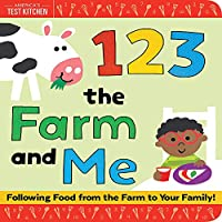1 2 3 the Farm and Me (Americas Test Kitchen Kids)