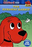 The Runaway Rabbit: Clifford the Big Red Dog (Clifford Big Red Reader)