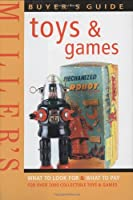 Miller's: Toys & Games: Buyer's Guide