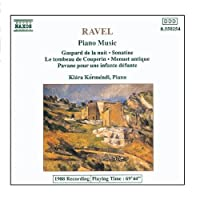 Ravel: Gaspard De La Nuit / Sonatine / La Tombeau De Couperin by Klara Kormendi (2004-11-18)