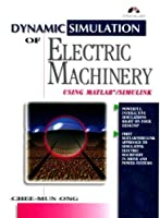Dynamic Simulations of Electric Machinery: Using MATLAB/SIMULINK [並行輸入品]