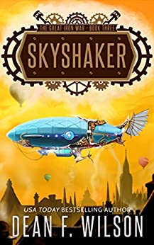 Skyshaker: A Dystopian Military Sci-Fi Adventure (The Great Iron War, Book 3) by [Wilson, Dean F.]