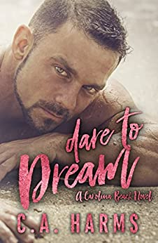 Dare to Dream (Carolina Beach  Book 1) by [Harms, C.A.]