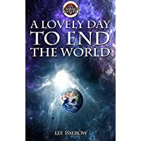 A Lovely Day To End The World (ENDAYS Book 1) (English Edition)