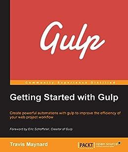 [Maynard, Travis]のGetting Started with Gulp (English Edition)