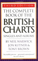 The Complete Book Of The British Charts: Singles and Albums
