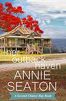Her Outback Haven (Second Chance Bay Book 3) by [Seaton, Annie]