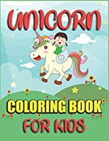 Unicorn Coloring Book for kids: Coloring for kids,twins and teenagers:A Fantasy Coloring Book with Magical Unicorns for kids