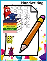 Handwriting Practice Preschool Workbook: Handwriting Preschool Workbook / Practice Tracing / Letters and Number Tracing/ Fun Learning