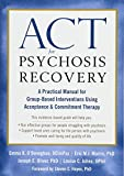 Act for Psychosis Recovery: A Practical Manual for Group-Based Interventions Using Acceptance & Commitment Therapy 画像