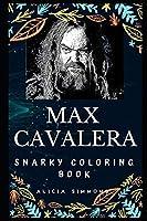 Max Cavalera Snarky Coloring Book: A Brazilian Singer. (Max Cavalera Snarky Coloring Books)