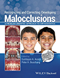 Recognizing and Correcting Developing Malocclusions: A Problem-Oriented Approach to Orthodontics (English Edition)
