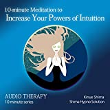 10-minute Meditation to Increase Your Powers of Intuition: 10分間で直観力をあげる瞑想〈英語版〉