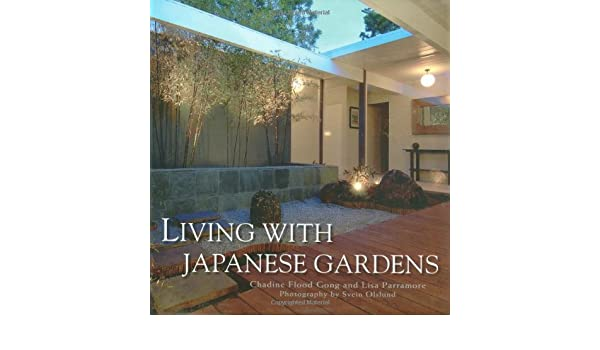 Amazon | Living With Japanese Gardens | Chadine Flood Gong, Lisa Parramore,  Svein Olslund | Japanese Gardens