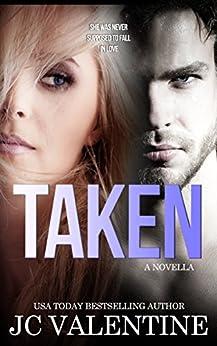 Taken: A Romance Novella by [Valentine, J.C.]