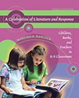 A Celebration of Literature and Response: Children Books and Teachers in K-8 Classrooms (3rd Edition)【洋書】 [並行輸入品]