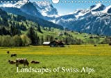 Landscapes of Swiss Alps 2017: Snowmelt and Spring in Swiss Alps (Calvendo Nature)