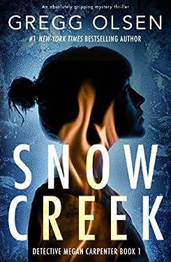Snow Creek: An absolutely gripping mystery thriller (Detective Megan Carpenter Book 1)
