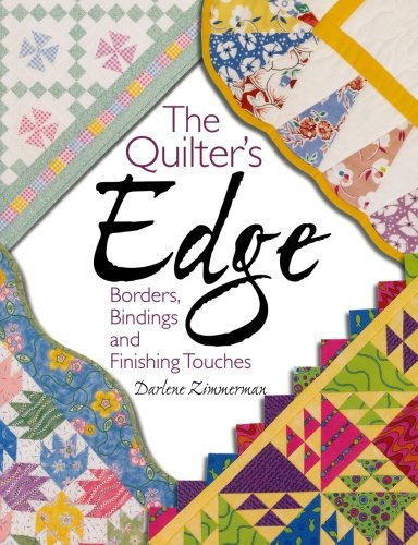 The Quilter's Edge: Borders, Bindings and Finishing Touches