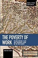 The Poverty of Work: Selling Servant, Slave and Temporary Labor on the Free Market (Studies in Critical Social Sciences)